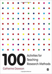 100 Activities for Teaching Research Methods including questionnaire design and sampling