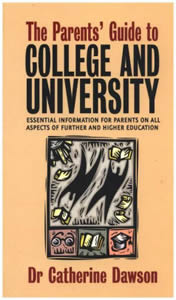 The Parent's Guide to College and University including university costs, accommodation and safety